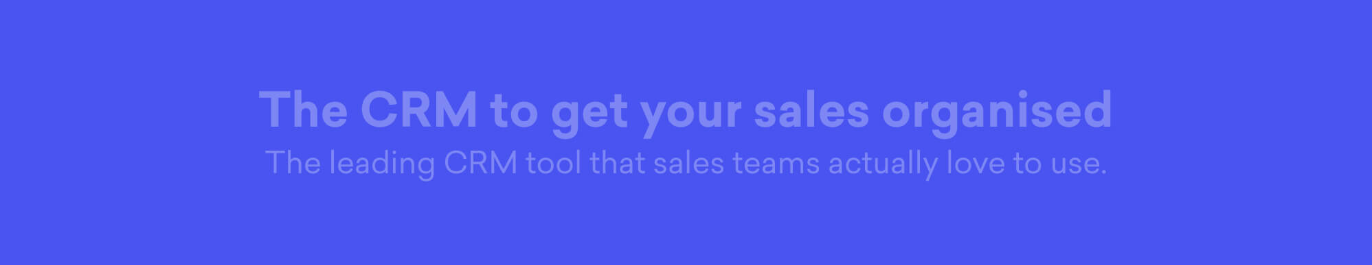 CRm to get your sales organised